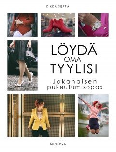 Löydä oma tyylisi Jokanaisen pukeutumisopasKikka Seppä 683b275bdc