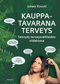 Kirja: Kauppatavarana terveys (Juhani Knuuti)