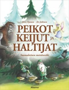 peikot keijut ja haltijat suomalainen metsänväki